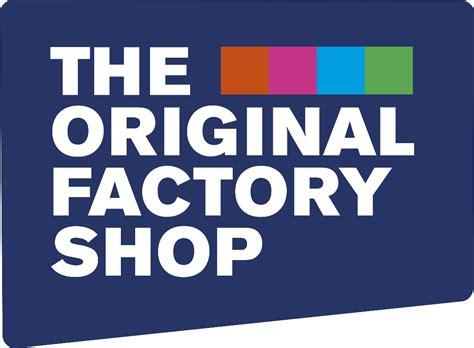 Original Factory you heard of the original factory shop money