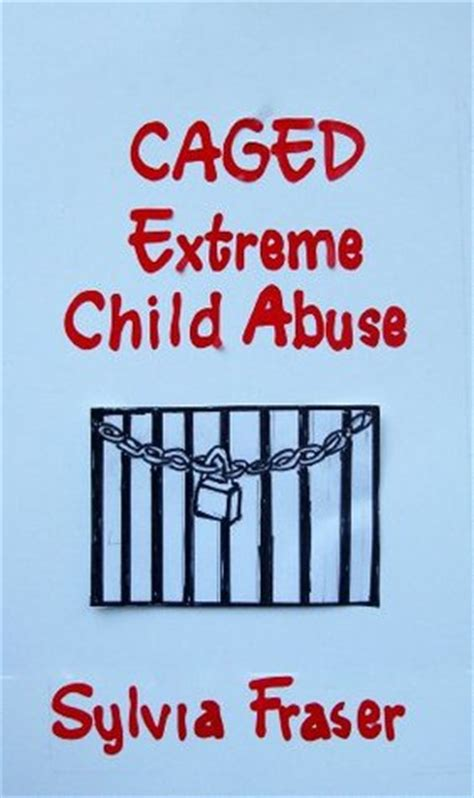 caged books caged child abuse by sylvia fraser reviews