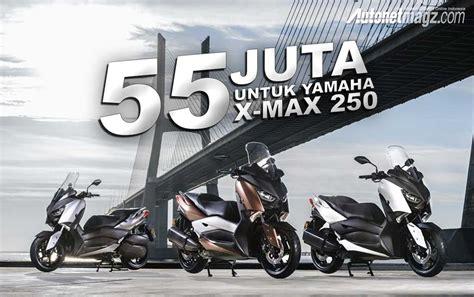 Harga Indonesia harga yamaha xmax 250 resmi diluncurkan autonetmagz