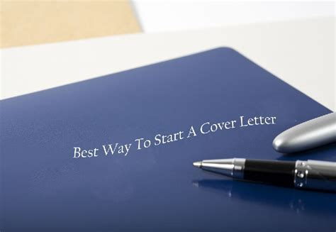 the best way to start a cover letter how to begin a cover letter steps to write a cover letter