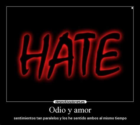 imagenes de amor amistad y odio odio y amor desmotivaciones