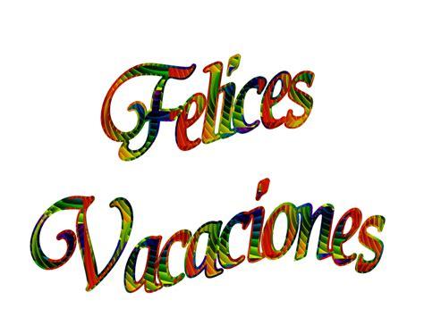 imagenes de felices vacaciones amigos imagenes para publicar gifs de felices vacaciones gifs
