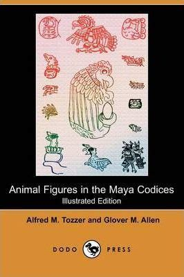 animal figures in the codices classic reprint books animal figures in the codices illustrated edition