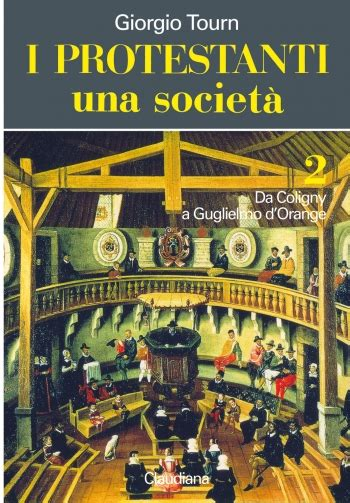 libreria claudiana torino i protestanti una societ 224 giorgio tourn claudiana