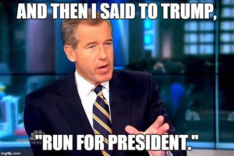 And Then I Said Meme Generator - brian williams was there 2 meme imgflip