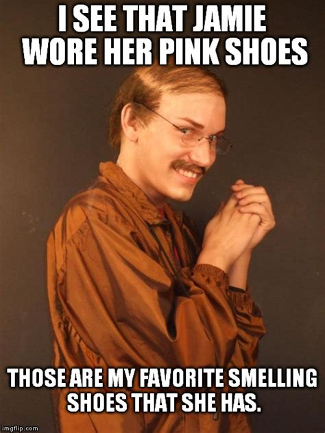 I Make Shoes Meme - no shoes were actually molested in the making of this meme