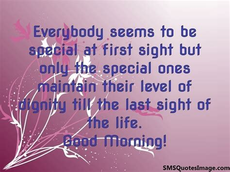 everybody seems to be special morning sms quotes