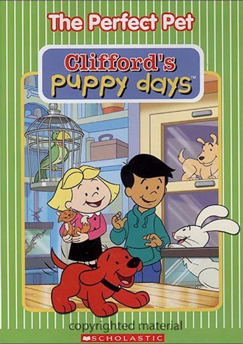 clifford s puppy days clifford s puppy days the pet dvd 2006 dvd empire