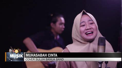 Muhasabah Cinta muhasabah cinta edcoustic cover by suluh banua band