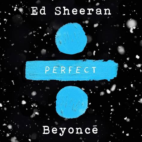 Ed Sheeran Perfect Night | ed sheeran beyonce s quot perfect quot arrives thursday night
