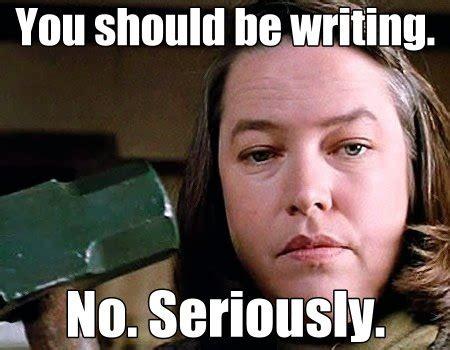 Writing Meme - you should be writing misery fritzwiki