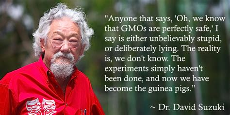 David Suzuki Interesting Facts A Brief History Of My Gmo Activism Mealsthatheal