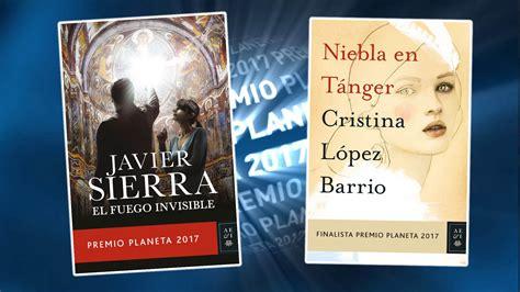 niebla en tnger finalista llegan el fuego invisible y niebla en t 225 nger premios planeta 2017
