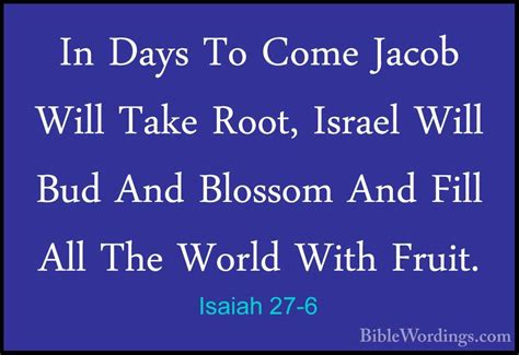 in days to come a new for israel books isaiah 27 6 in days to come jacob will take root israel
