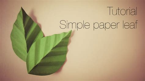 How To Make A Leaf Out Of Paper - tutorial simple paper leaf