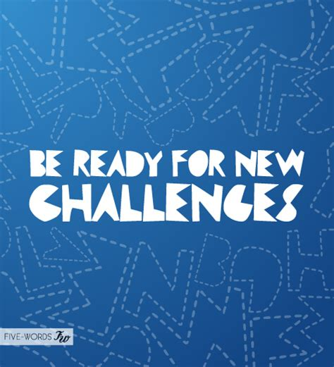 new challenge quote quotes about new challenge sualci quotes