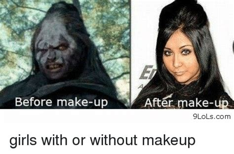 Funny Make Up Memes - before make up after make up 9lolscom girls with or