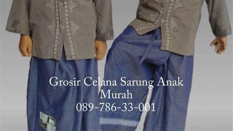 Sarung Celana Bandung Murah Berkualitas 089 786 33 001 grosir celana sarung anak murah