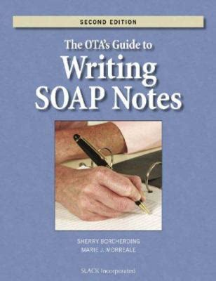 the ã s guide to the writing an memoir for prose writers books the ota s guide to writing soap notes by sherry