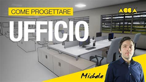 progettare un ufficio come progettare un ufficio