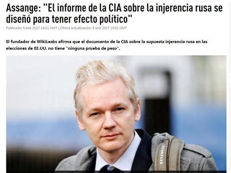 el informe de la cvr assange el informe de la cia sobre la injerencia noticias taringa
