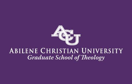 Abilene Christian Mba by Abilene Christian Graduate School Of Theology