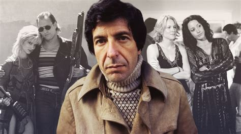leonard cohen best song leonard cohen on screen 12 best song uses in and