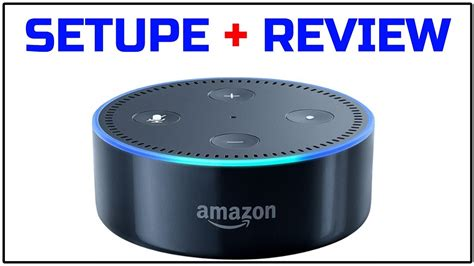 amazon echo dot review amazon echo dot full setupe and review youtube