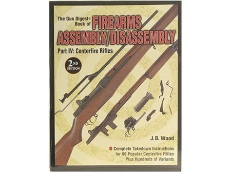 gun digest book of centerfire rifles assembly disassembly books the gun digest book of firearms assembly disassembly part 4