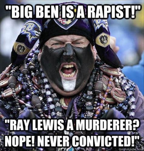 Ray Lewis Meme - quot big ben is a rapist quot quot ray lewis a murderer nope never