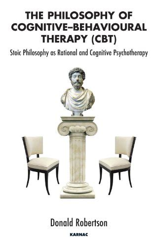 libro stoicism and the art the philosophy of cognitive behavioural therapy cbt stoic philosophy as rational and