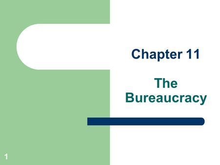 chapter 15 section 1 the federal bureaucracy chapter 15 the bureaucracy ppt video online download