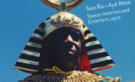 A Place In The Universe Sun Ra The Of Sun Ra Explored In New Book Photos Go The On The Set Of Space Is The
