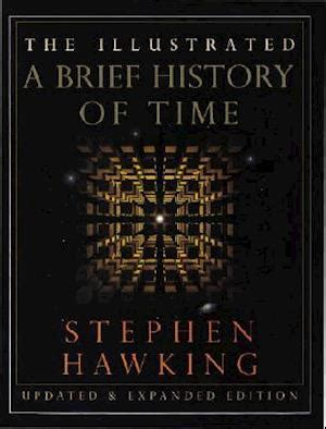 the illustrated brief history the illustrated a brief history of time af stephen w hawking bog k 248 b hos saxo