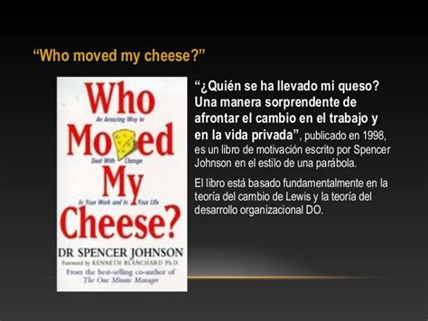 libro who moved my cheese presentaci 243 n final quot teor 237 as de la organizaci 243 n quot