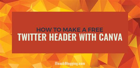 canva header how to make a free twitter header with a canva template