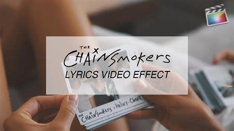 tutorial after effects lyric video awesome chainsmokers lyric effect fcpx tutorial youtube