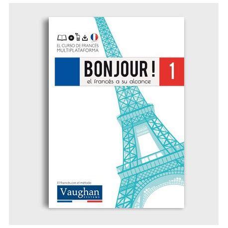 libro francs fcil para la curso de franc 233 s vaughan bounjour libro cd n 186 1 con el diario vasco