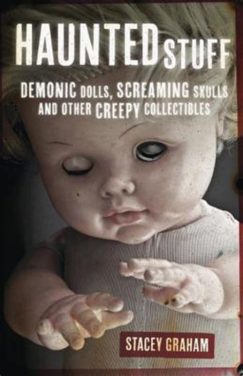 haunted doll memes haunted stuff demonic dolls screaming skulls other