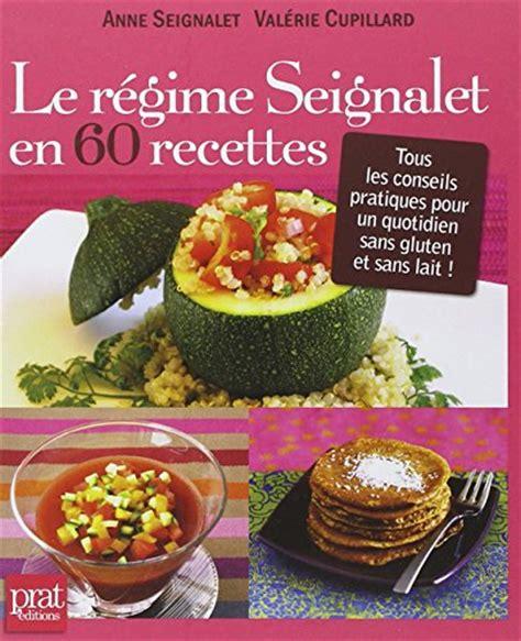 cuisiner sans lait et sans gluten le r 233 gime seignalet en 60 recettes tous les conseils