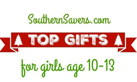 best gifts for girls aged 10 2015 gift guide top 10 gifts 10 13 southern savers