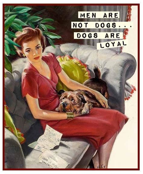 dogs are loyal are not dogs dogs are loyal picture quotes