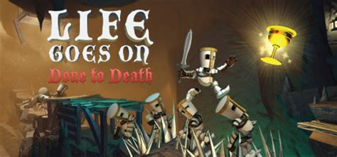 life goes on done to death free download life goes on done to death on steam