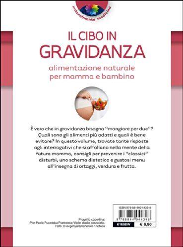alimentazione naturale bambino libro il cibo in gravidanza alimentazione naturale per