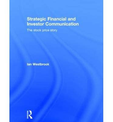 the handbook of financial communication and investor relations handbooks in communication and media books strategic financial and investor communication ian