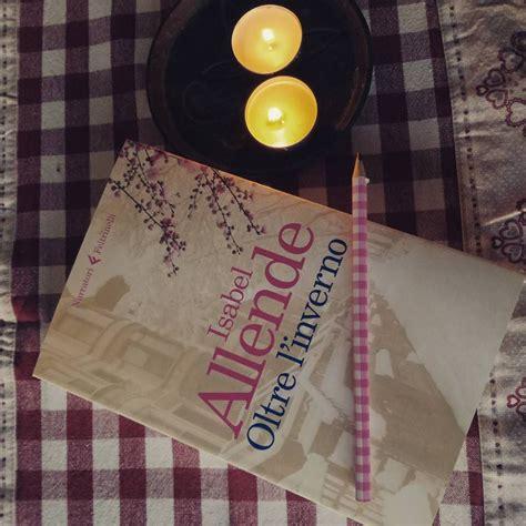 libro oltre linverno oltre l inverno isabel allende recensione il piacere dei libri versiliatoday it