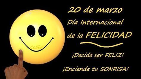 imagenes feliz dia de la felicidad dia internacional de la felicidad im 225 genes fotos y gifs
