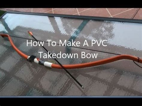 How To Make A Bow And Arrow Out Of Paper - make a pvc takedown bow really powerfull