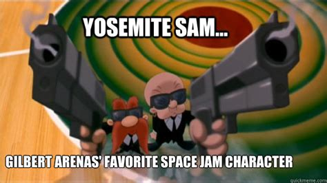 yosemite sam gilbert arenas favorite space jam