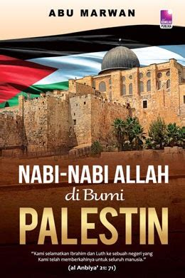 Mencari Allah Nabi Ibrahim A S kembara mencari hamba nabi nabi allah di bumi palestin